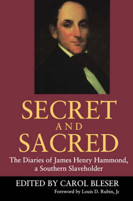 Secret and Sacred: The Diaries of James Henry Hammond, a Southern Slaveholder (Paperback)