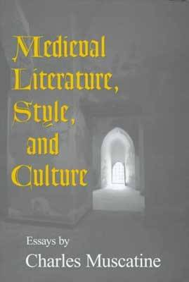 Medieval Literature, Style and Culture (Hardback)
