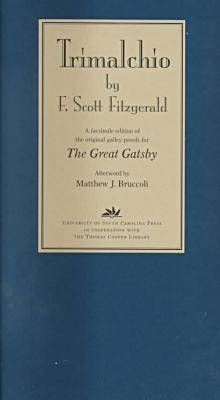 """Trimalchio A Facsimile Edition of the Original Galley Proofs for """"""""The Great Gatsby (Hardback)"""
