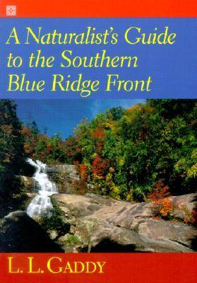 A Naturalist's Guide to the Southern Blue Ridge Front: Linville Gorge, North Carolina to Tallulah Gorge, Georgia (Paperback)