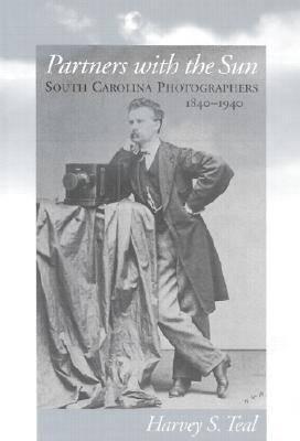 Partners with the Sun: South Carolina Photographers, 1840-1940 (Hardback)