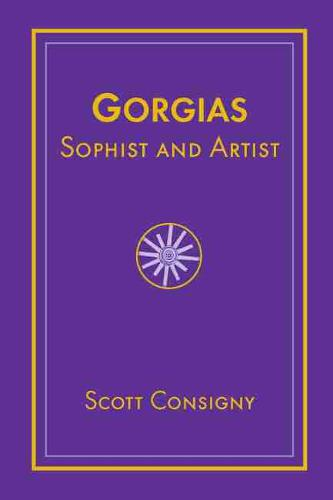Gorgias, Sophist and Artist - Studies in Rhetoric/Communication (Hardback)