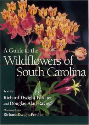 A Guide to the Wildflowers of South Carolina (Hardback)