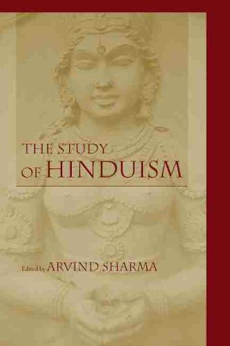 The Study of Hinduism - Studies in Comparative Religion (Hardback)