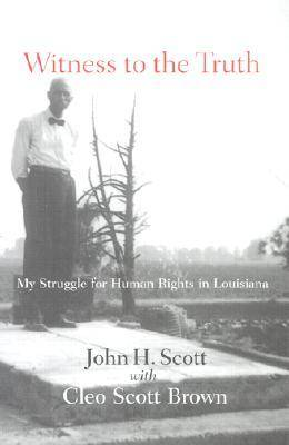Witness to the Truth: My Struggle for Human Rights in Louisiana (Hardback)