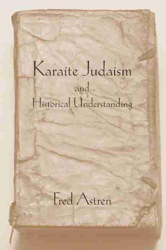 Karaite Judaism and Historical Understanding - Studies in Comparative Religion (Hardback)