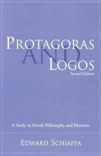 Protagoras and Logos: A Study in Greek Philosophy and Rhetoric - Studies in Rhetoric/Communication (Paperback)