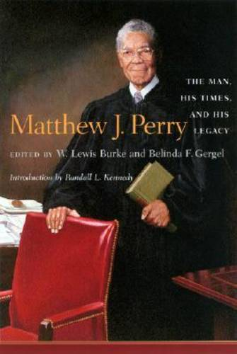 Matthew J. Perry: The Man, His Times, and His Legacy (Hardback)