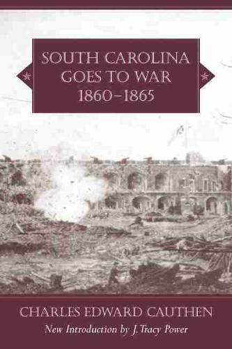 South Carolina Goes to War, 1860-1865 - Southern Classics (Paperback)