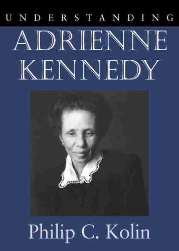 Understanding Adrienne Kennedy (Hardback)