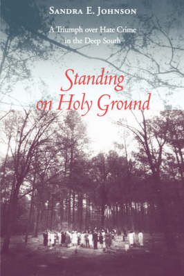 Standing on Holy Ground: A Triumph Over Hate Crime in the Deep South (Paperback)