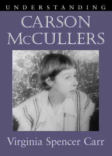 Understanding Carson McCullers - Understanding Contemporary American Literature (Paperback)