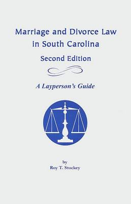 Marriage and Divorce Law in South Carolina: A Layperson's Guide (Paperback)