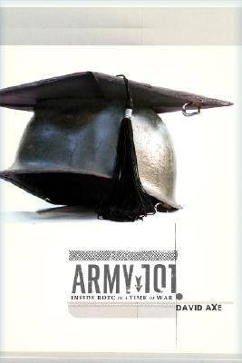 Army 101: Inside ROTC in a Time of War (Hardback)