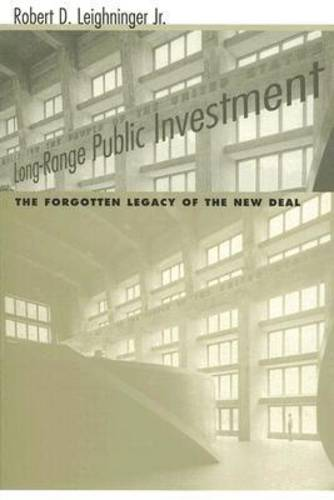 Long-range Public Investment: The Forgotten Legacy of the New Deal - Understanding Social Problems and Social Issues (Paperback)