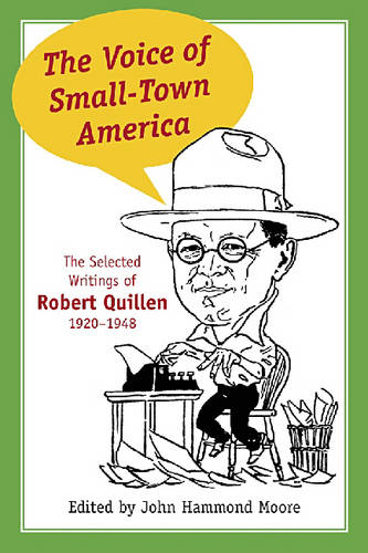 The Voice of Small-town America: The Selected Writings of Robert Quillen, 1920-1948 (Hardback)