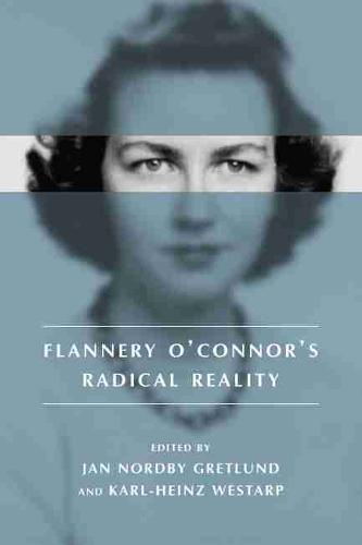 Flannery O'Connor's Radical Reality (Paperback)