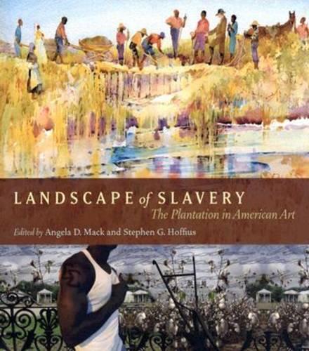 Landscape of Slavery: The Plantation in American Art (Hardback)