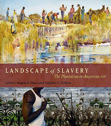 Landscape of Slavery: The Plantation in American Art (Paperback)