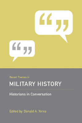 Recent Themes in Military History - Historians in Conversation (Hardback)