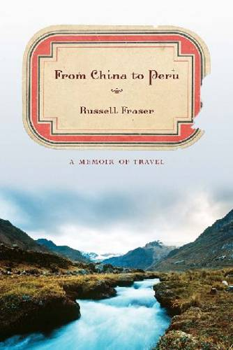 From China to Peru: A Memoir of Travel (Hardback)