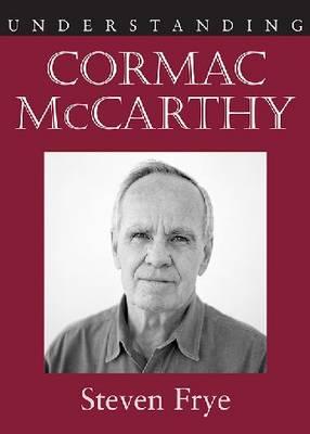 Understanding Cormac McCarthy - Understanding Contemporary American Literature (Hardback)