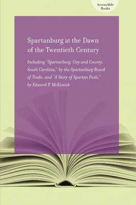 SPARTANBURG AT THE DAWN OF THE TWENTIETH CENTURY (Paperback)