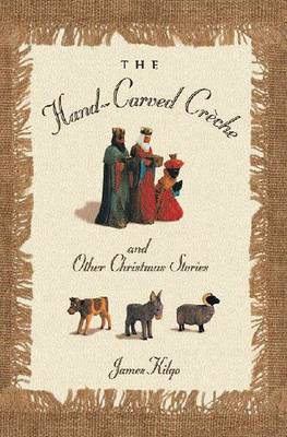 The Hand-Carved CrAche and Other Christmas Memories (Paperback)