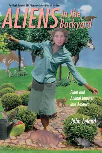 Aliens in the Backyard: Plant and Animal Imports into America (Paperback)