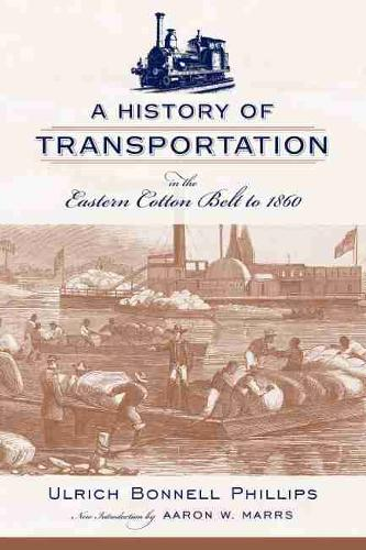A History of Transportation in the Eastern Cotton Belt to 1860 (Paperback)
