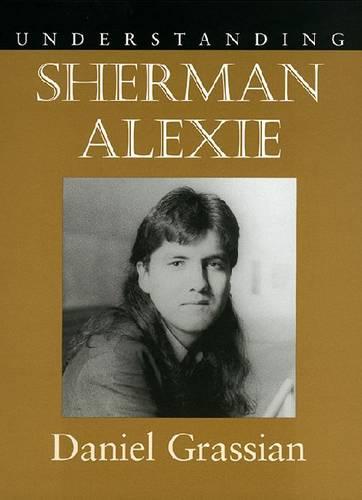 Understanding Sherman Alexie (Paperback)
