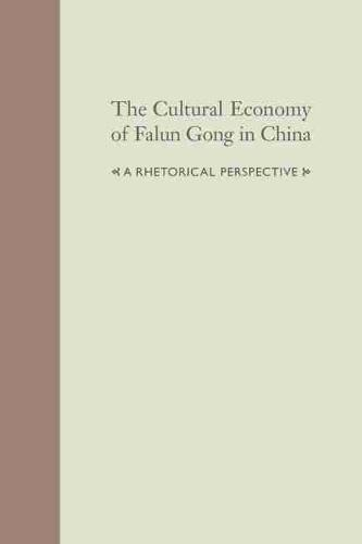 The Cultural Economy of Falum Gong in China: A Rhetorical Perspective (Hardback)