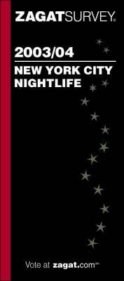 New York City Nightlife 2003/2004 - Zagat Guides (Paperback)