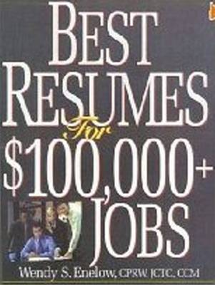 Best Resumes for $100,000+ Jobs: 2nd Edition (Paperback)