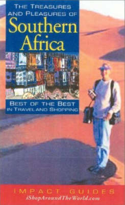 The Treasures and Pleasures of Southern Africa: Best of the Best in Travel and Shopping - Impact Guides (Paperback)