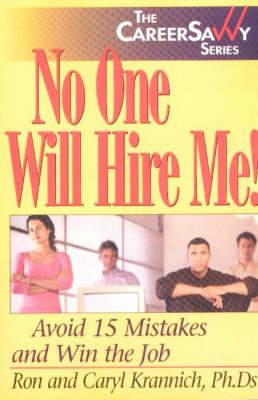 No One Will Hire Me!: Avoid 15 Mistakes and Win the Job (Paperback)