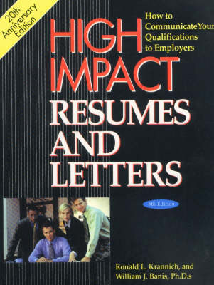 High Impact Resumes & Letters: How to Communicate Your Qualifications to Employers, 8th Edition (Paperback)