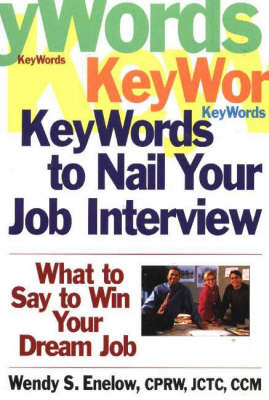 KeyWords to Nail Your Job Interview: What to Say to Win Your Dream Job (Paperback)