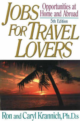 Jobs for Travel Lovers, 5th Edition: Opportunities at Home & Abroad (Paperback)