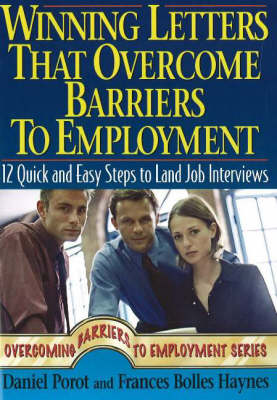 Winning Letters That Overcome Barriers to Employment: 12 Quick & Easy Steps to Land Job Interviews (Paperback)