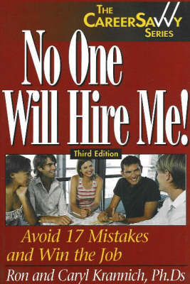 No One Will Hire Me!, 3rd Edition: Avoid 17 Mistakes & Win the Job (Paperback)