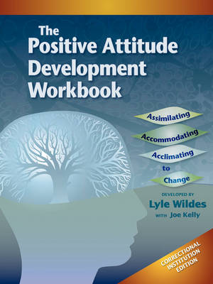 Positive Attitude Development Workbook (The) Correctional Institution Edition (Paperback)