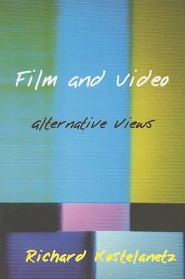 Film and Video: Alternative Views (Paperback)
