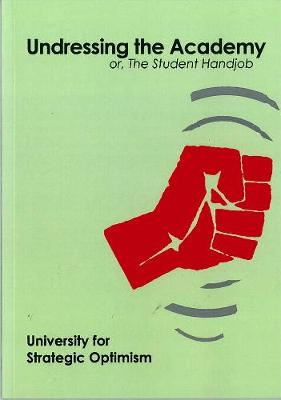 Undressing The Academy: or, The Student Handjob (Paperback)