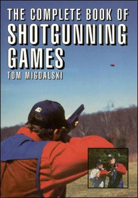 The Complete Book of Shotgunning Games (Paperback)