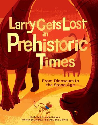 Larry Gets Lost In Prehistoric Times (Hardback)