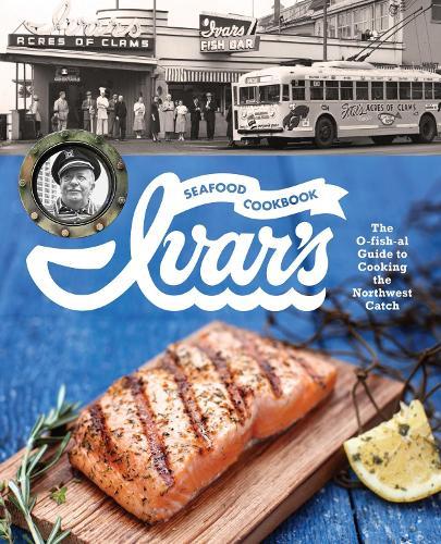Ivar's Seafood Cookbook (Hardback)