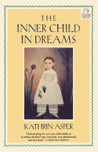 Inner Child in Dreams - C. G. Jung Foundation Books Series 2 (Paperback)