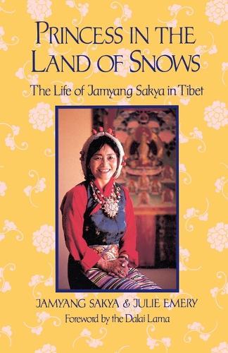 Princess in Land of Snows: The Life of Jamyang Sakya in Tibet (Paperback)