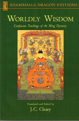 Worldly Wisdom: Confucian Teachings of the Ming Dynasty (Paperback)